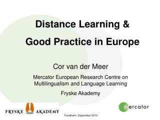 Distance Learning &  Good Practice in Europe