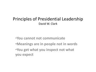 Principles of Presidential Leadership David W. Clark
