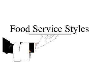 Food Service Styles