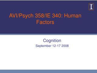 AVI/Psych 358/IE 340: Human Factors