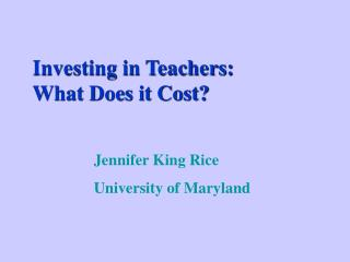 Investing in Teachers:  What Does it Cost?