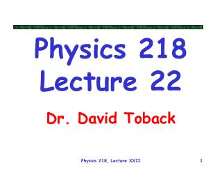 Physics 218 Lecture 22