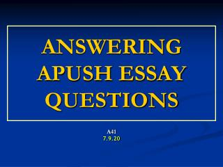 ANSWERING APUSH ESSAY QUESTIONS