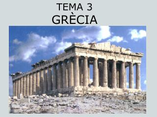 TEMA 3 GRÈCIA