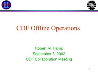 CDF Offline Operations