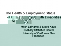 The Health  Employment Status of Californians with Disabilities