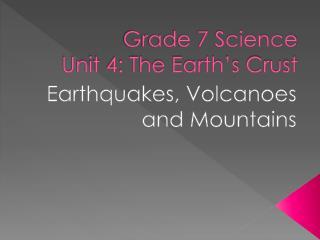 Grade 7 Science Unit 4: The Earth's Crust