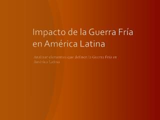 Impacto de la Guerra Fría en América Latina