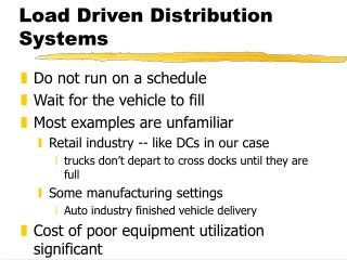 Load Driven Distribution Systems