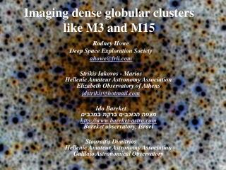 Imaging dense globular clusters like M3 and M15