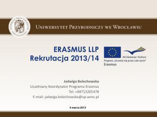 ERASMUS LLP  Rekrutacja 20 13 /1 4