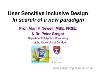 User Sensitive Inclusive Design In search of a new paradigm