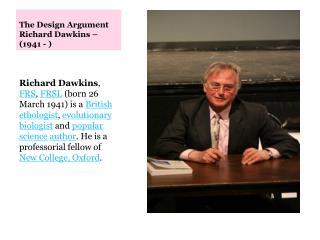 The Design Argument Richard Dawkins – (1941 - )