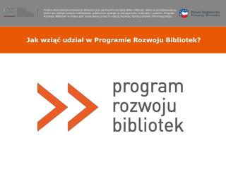 Jak wziąć udział w Programie Rozwoju Bibliotek?
