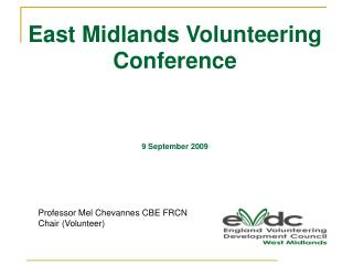 East Midlands Volunteering Conference 9 September 2009