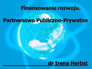 Finansowanie rozwoju. Partnerstwo Publiczno-Prywatne