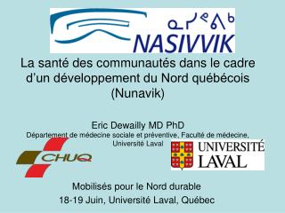 Mobilisés pour le Nord durable 18-19 Juin, Université Laval, Québec