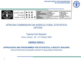 AFRICAN COMMISSION ON AGRICULTURAL STATISTICS  AFCASTwenty-first Session Accra