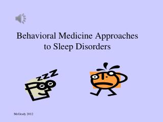 Behavioral Medicine Approaches to Sleep Disorders