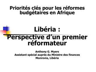 Priorités clés pour les réformes budgétaires en Afrique Libéria :