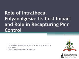 Role of Intrathecal Polyanalgesia- Its Cost Impact and Role in Recapturing Pain Control