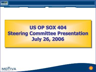 US OP SOX 404 Steering Committee Presentation  July 26, 2006