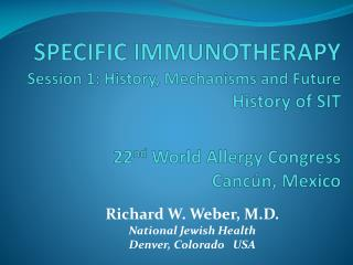 Richard W. Weber, M.D. National Jewish Health Denver, Colorado   USA