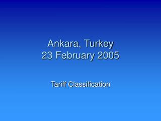 Ankara, Turkey 23 February 2005