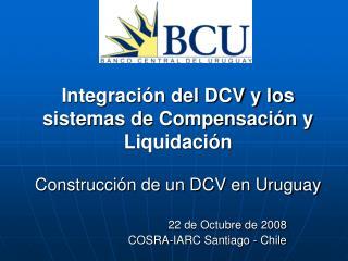22 de Octubre de 2008 COSRA-IARC Santiago - Chile