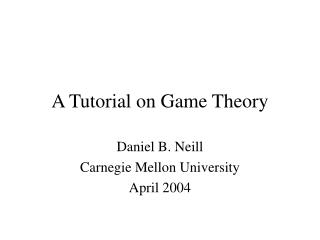 A Tutorial on Game Theory