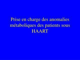 Prise en charge des anomalies métaboliques des patients sous HAART
