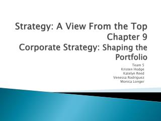 Strategy: A View From the Top Chapter 9 Corporate Strategy: Shaping the Portfolio