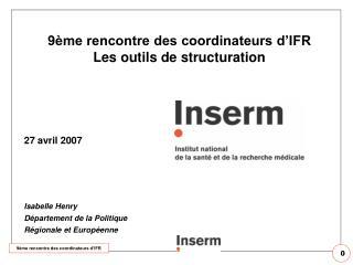 9ème rencontre des coordinateurs d'IFR Les outils de structuration