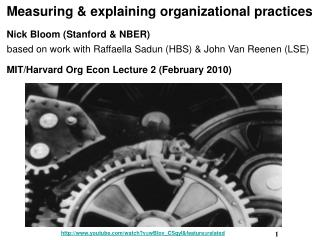 Measuring  explaining organizational practices Nick Bloom Stanford  NBER based on work with Raffaella Sadun HBS  John Va