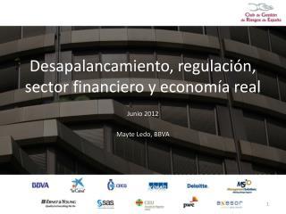 Desapalancamiento, regulación, sector financiero y economía real
