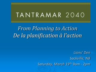 From Planning to Action De la planification à l'action