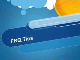 FRQ Tips