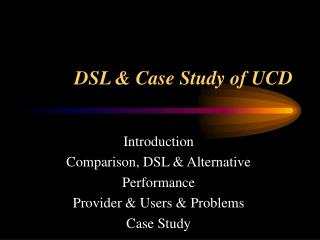 DSL & Case Study of UCD