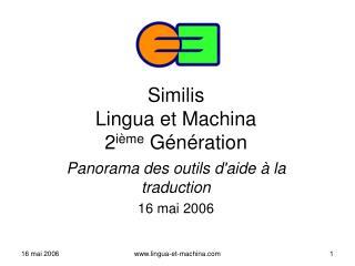 Similis Lingua et Machina 2 ième  Génération
