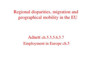 Regional disparities, migration and geographical mobility in the EU Adnett  ch.5.5,5.6,5.7