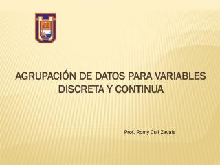 AGRUPACIÓN DE DATOS PARA VARIABLES DISCRETA Y CONTINUA