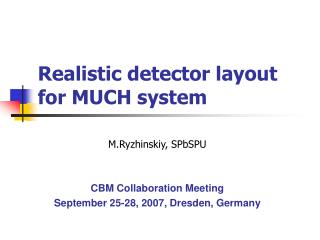 Realistic detector layout for MUCH system