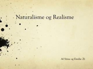 Naturalisme og  Realisme