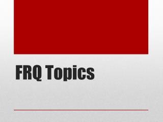 FRQ Topics
