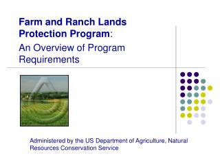 Farm and Ranch Lands Protection Program : An Overview of Program Requirements