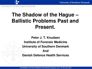 The Shadow of the Hague – Ballistic Problems Past and Present.
