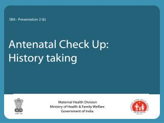 Antenatal Check Up: History taking