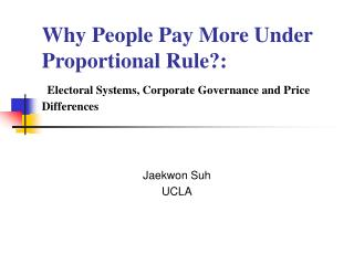 Why People Pay More Under Proportional Rule:  Electoral Systems, Corporate Governance and Price Differences
