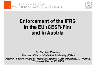 Enforcement of the IFRS  in the EU (CESR-Fin)  and in Austria
