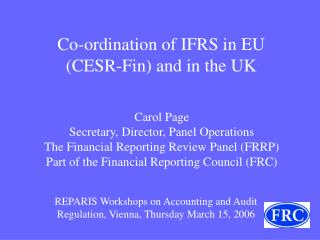 Co-ordination of IFRS in EU (CESR-Fin) and in the UK